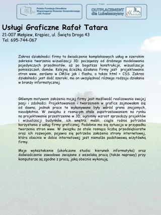 Usługi Graficzne Rafał Tatara 21-007 Mełgiew,  Krępiec, ul. Święta Droga 43 Tel.  695-744-067