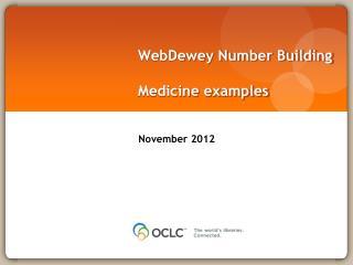 WebDewey  Number  Building Medicine examples