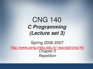 CNG 140 C Programming (Lecture set 3)