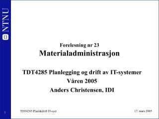 Forelesning nr 23 Materialadministrasjon