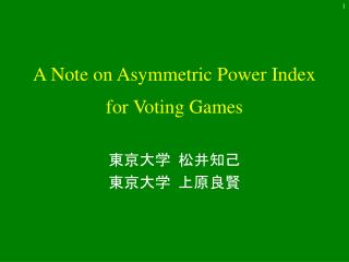A Note on Asymmetric Power Index  for Voting Games