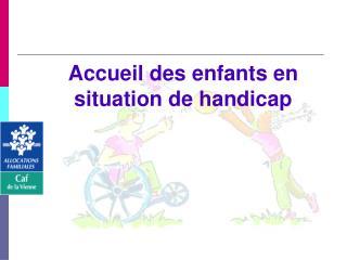 Accueil des enfants en situation de handicap