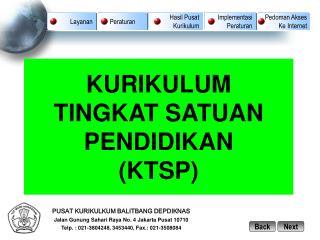 PUSAT KURIKULKUM BALITBANG DEPDIKNAS Jalan Gunung Sahari Raya No. 4 Jakarta Pusat 10710