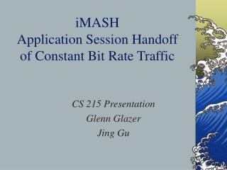 iMASH  Application Session Handoff of Constant Bit Rate Traffic