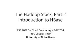 The Hadoop Stack, Part 2 Introduction to  HBase
