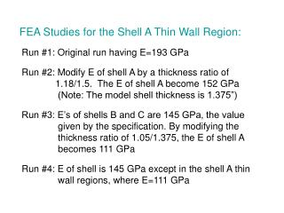 FEA Studies for the Shell A Thin Wall Region: