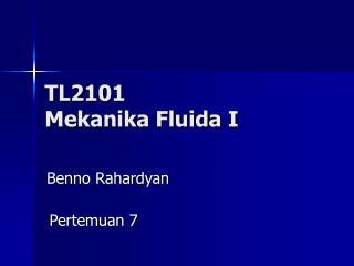 TL2101  Mekanika Fluida I