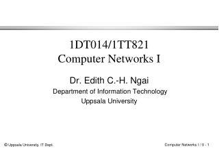 1DT014/1TT821 Computer Networks I