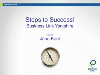 """ Steps to Success!  Business Link Yorkshire presenter Jean Kent"