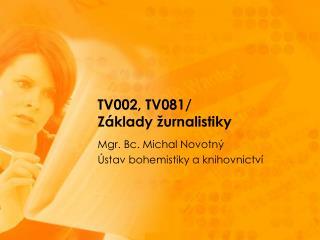Mgr. Bc. Michal Novotný Ústav bohemistiky a knihovnictví