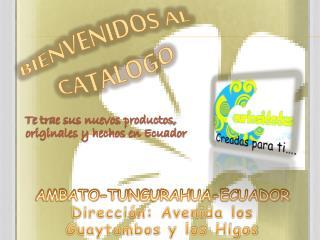 AMBATO-TUNGURAHUA-ECUADOR Dirección: Avenida los  Guaytambos  y los Higos