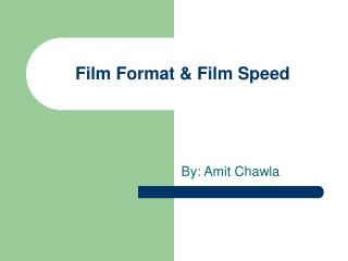 Film Format & Film Speed