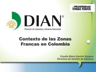 Contexto de las Zonas Francas en Colombia