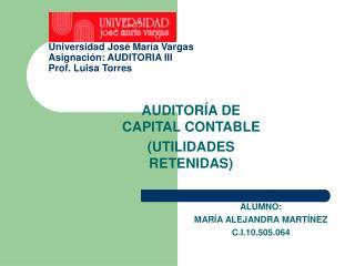 AUDITORÍA DE CAPITAL CONTABLE (UTILIDADES RETENIDAS)