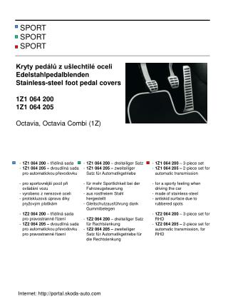 Kryty pedálů z ušlechtilé oceli Edelstahlpedalblenden Stainless-steel foot pedal covers
