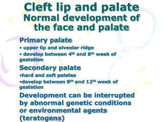 Cleft lip and palate  Normal development of the face and palate