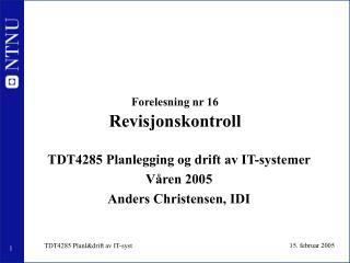 Forelesning nr 16 Revisjonskontroll