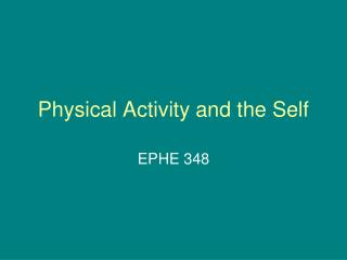 Physical Activity and the Self