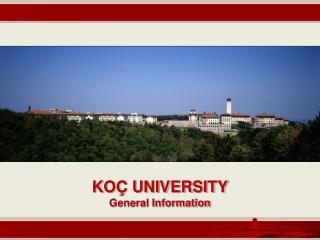 KO  UNIVERSITY General Information