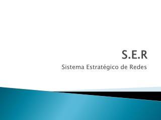 S.E.R
