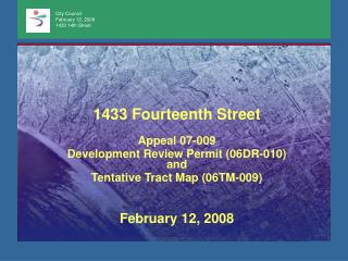 1433 Fourteenth Street Appeal 07-009 Development Review Permit (06DR-010) and