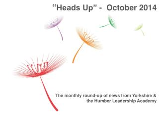 The monthly round-up of news from Yorkshire & the Humber Leadership Academy