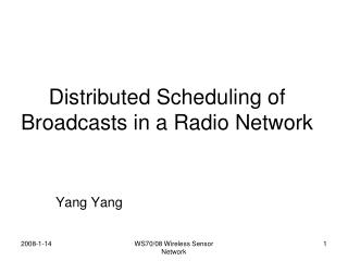 Distributed Scheduling of Broadcasts in a Radio Network