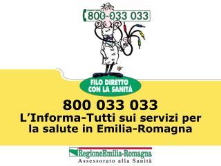 800 033 033 L'Informa-Tutti  sui servizi per la salute in Emilia-Romagna