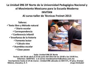 Talleres: Texto libre y Método natural Diario escolar Correspondencia Conferencia infantil