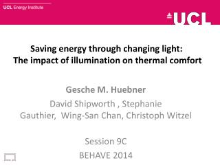 Saving  energy through changing  light : The impact of illumination on thermal comfort