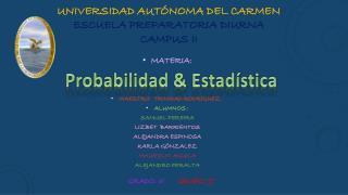 UNIVERSIDAD AUTÓNOMA DEL CARMEN ESCUELA PREPARATORIA DIURNA CAMPUS II