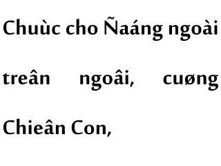 Chuùc cho Ñaáng ngoài treân ngoâi, cuøng Chieân Con,