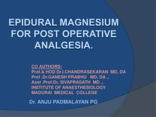 EPIDURAL magnesium for post operative analgesia.