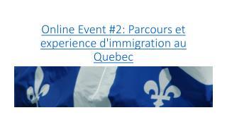 Online Event # 2: Parcours et experience d'immigration au Quebec