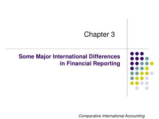 Some Major International Differences  in Financial Reporting