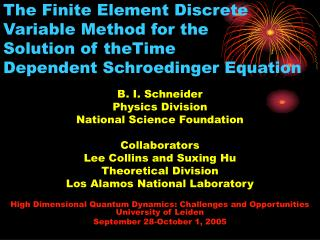B. I. Schneider Physics Division  National Science Foundation Collaborators
