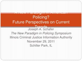 A New Paradigm in American Policing Future Perspectives on Current Trends