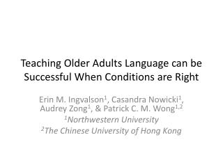 Teaching Older Adults Language can be Successful When Conditions are Right