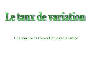 Une mesure de l'évolution dans le temps
