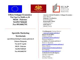 Sportello Marketing  Territoriale sportellomarketing@comune.palermo.it Palazzo Palagonia