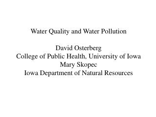 Water  Quality  and  Water Pollution David Osterberg