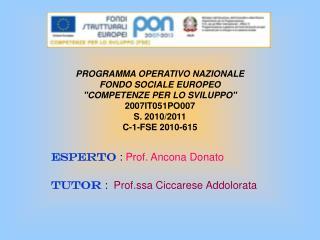ESPERTO  :  Prof. Ancona Donato TUTOR :   Prof.ssa Ciccarese Addolorata