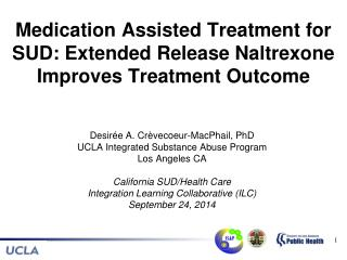 Medication Assisted Treatment for SUD: Extended Release Naltrexone Improves Treatment Outcome