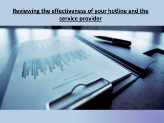 Reviewing the effectiveness of your hotline and the service