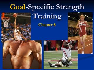 Goal -Specific Strength Training