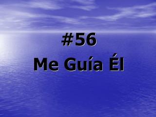 #56  Me Guía Él