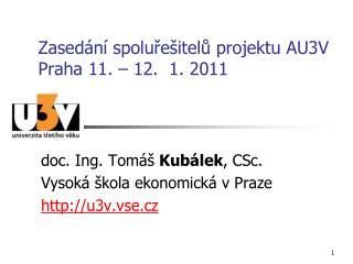 Zasedání spoluřešitelů projektu AU3V Praha 11. – 12.  1. 2011