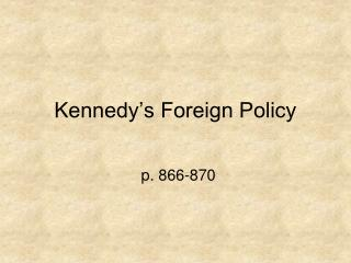Kennedy s Foreign Policy