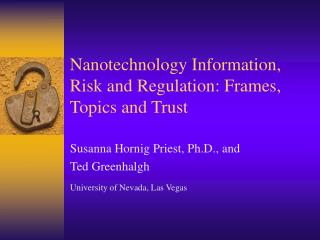 Nanotechnology Information, Risk and Regulation: Frames, Topics and Trust