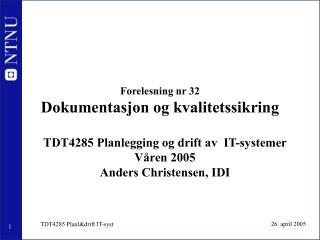 Forelesning nr 32 Dokumentasjon og kvalitetssikring
